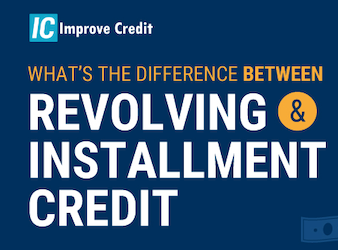What's The Difference Between Revolving & Installment Credit [Infographic]